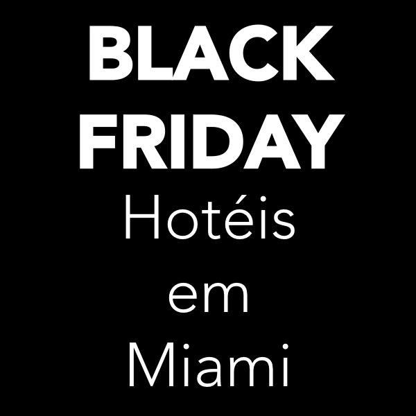 Black Friday Hoteis em Miami Ponto Miami Hotel em Miami