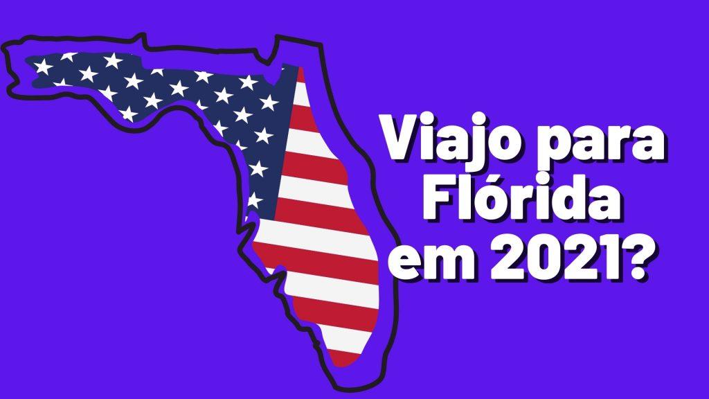 Será que viajo para Flórida em 2021?